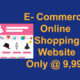 E- Commerce Online Shopping Website Only @ 9,999
